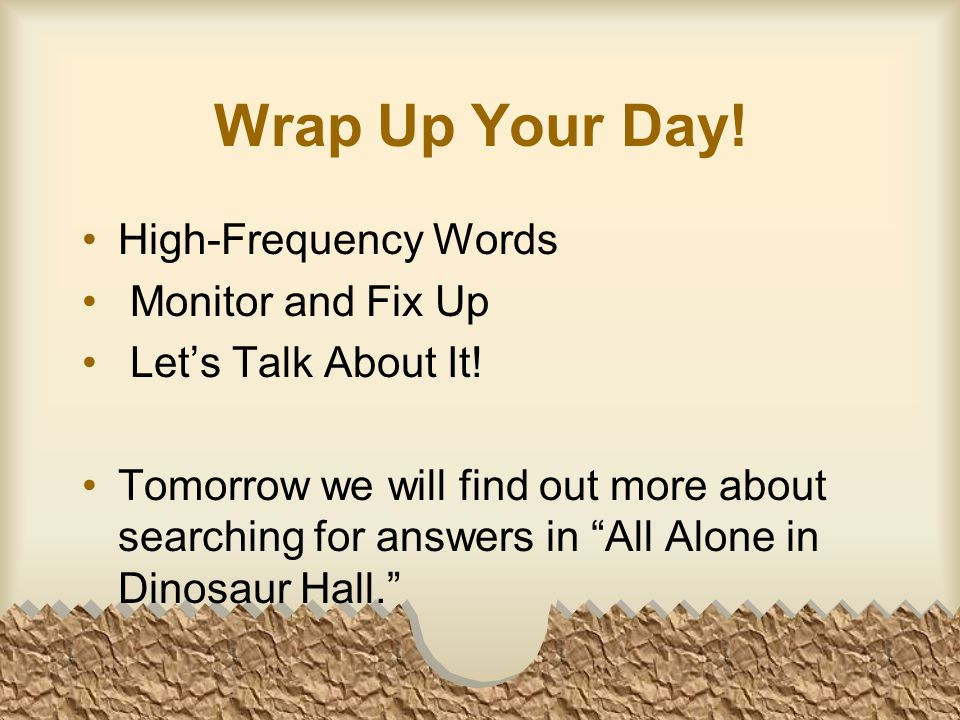 Wrap Up Your Day. High-Frequency Words Monitor and Fix Up Let's Talk About It.