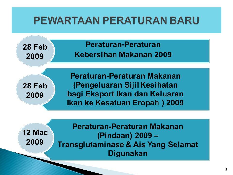 3 Peraturan-Peraturan Kebersihan Makanan 2009 Peraturan-Peraturan Makanan (Pengeluaran Sijil Kesihatan bagi Eksport Ikan dan Keluaran Ikan ke Kesatuan
