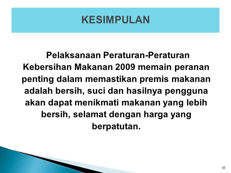 Pelaksanaan Peraturan-Peraturan Kebersihan Makanan 2009 memain peranan penting dalam memastikan premis makanan adalah bersih, suci dan hasilnya penggu