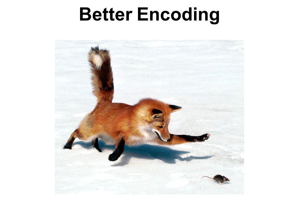 Better Encoding