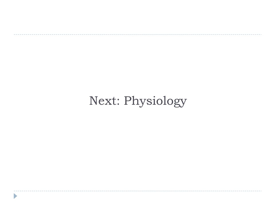 Next: Physiology