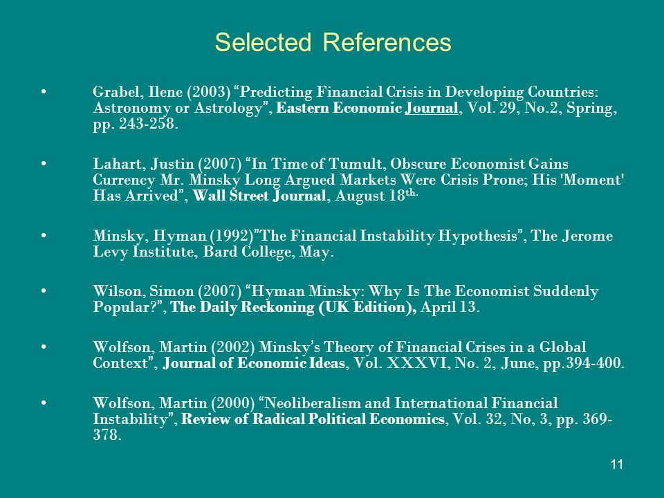 "11 Selected References Grabel, Ilene (2003) "" Predicting Financial Crisis in Developing Countries: Astronomy or Astrology "", Eastern Economic Journal,"