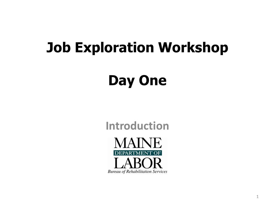 1 Job Exploration Workshop Day One Introduction 1