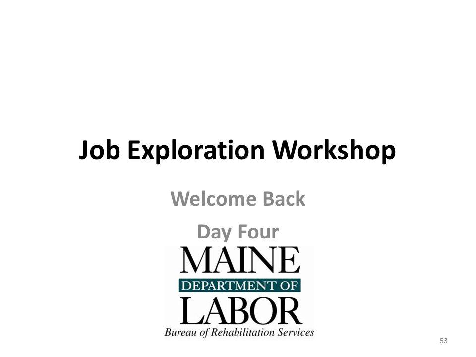 53 Job Exploration Workshop Welcome Back Day Four 53
