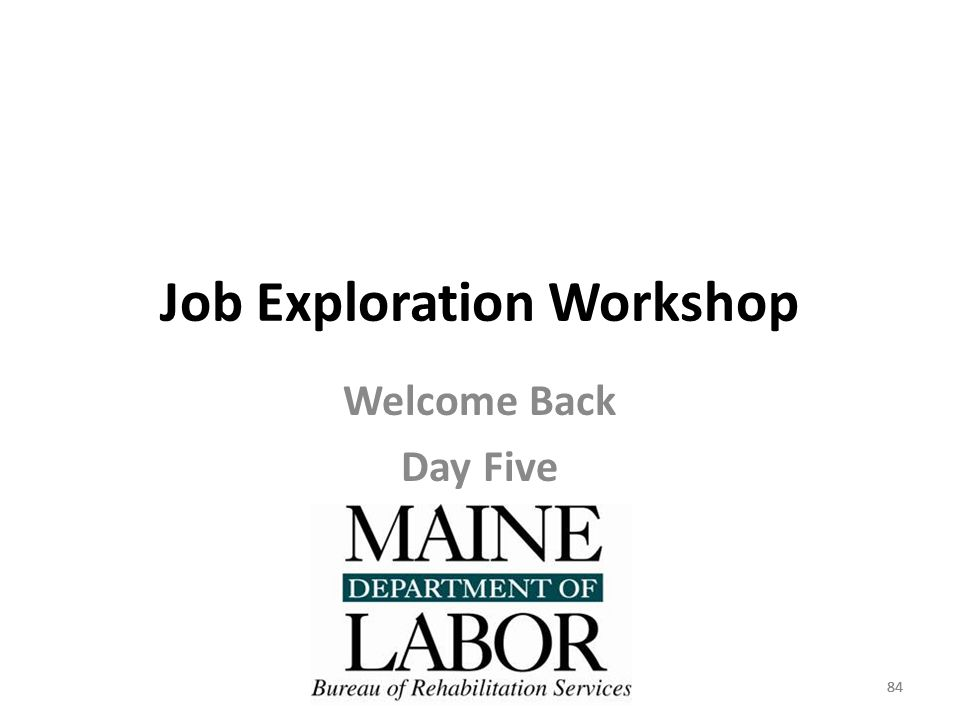 84 Job Exploration Workshop Welcome Back Day Five 84