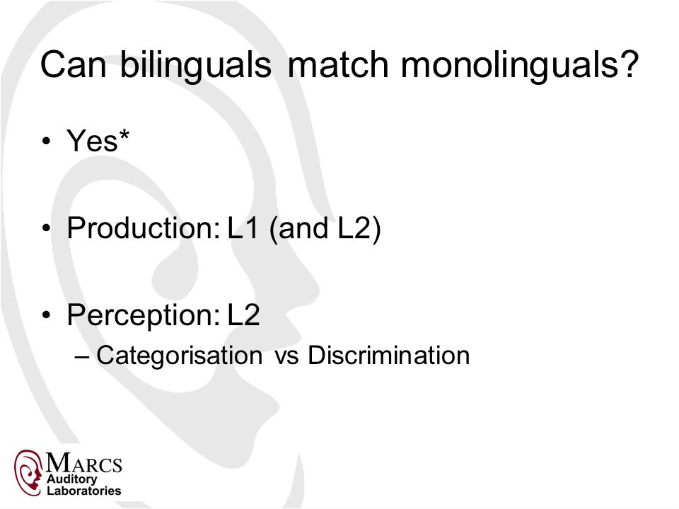 Can bilinguals match monolinguals.