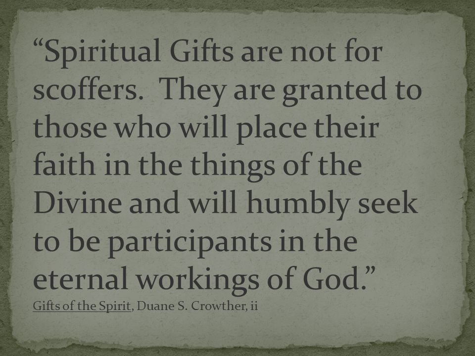 Spiritual Gifts are not for scoffers.