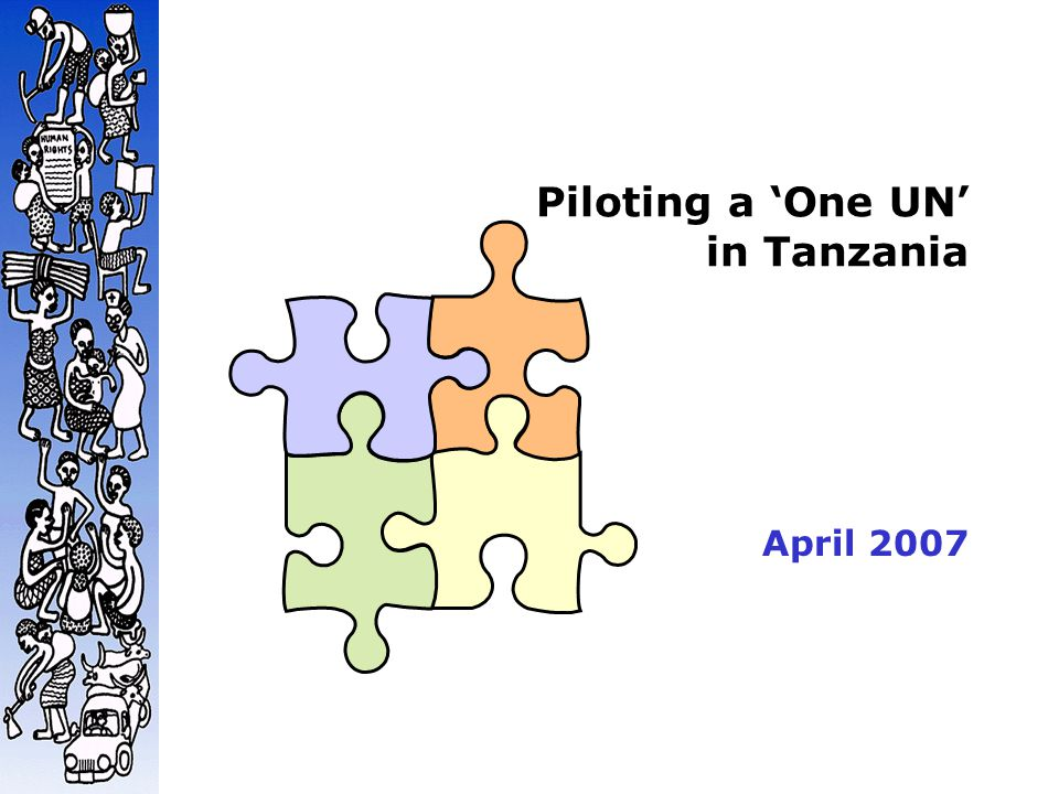 Tanzania National Context  Strong national ownership and Government leadership over the development agenda  The National Strategy for Growth and Reduction of Poverty (NSGRP or MKUKUTA) and the Zanzibar Strategy for Growth and Reduction of Poverty (ZSGRP or MKUZA) set national priorities for achieving Vision 2025/Zanzibar Vision 2020.