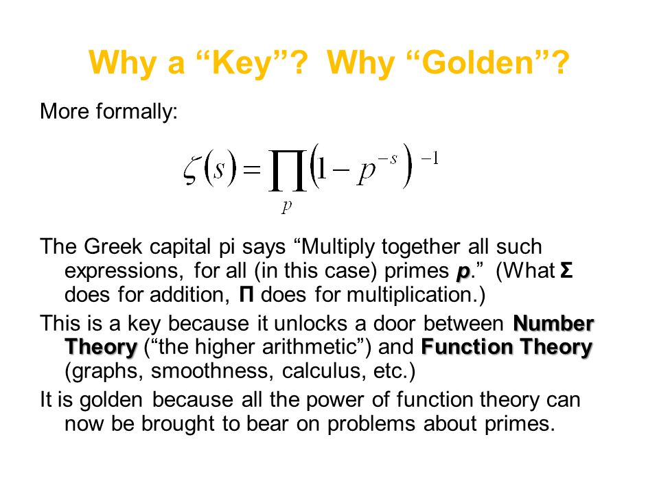 "Why a ""Key""? Why ""Golden""? More formally: p The Greek capital pi says ""Multiply together all such expressions, for all (in this case) primes p."" (What"