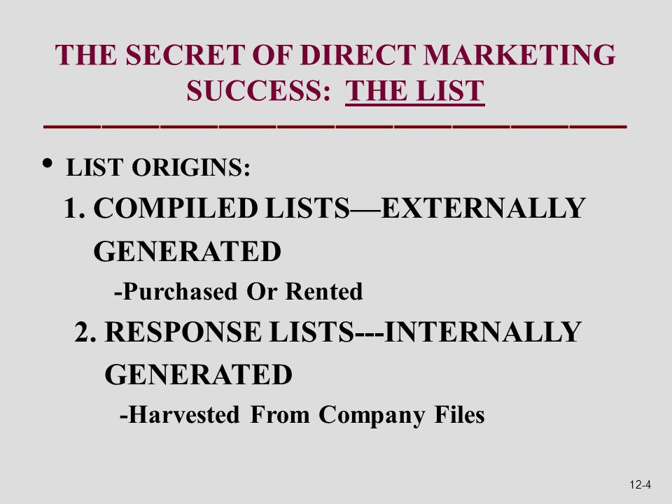 THE SECRET OF DIRECT MARKETING SUCCESS: THE LIST LIST ORIGINS: 1.