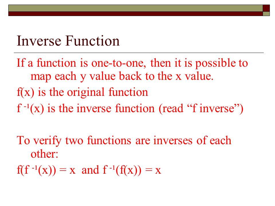 Verify that f(f -1 (x)) = x and f -1 (f(x))= x
