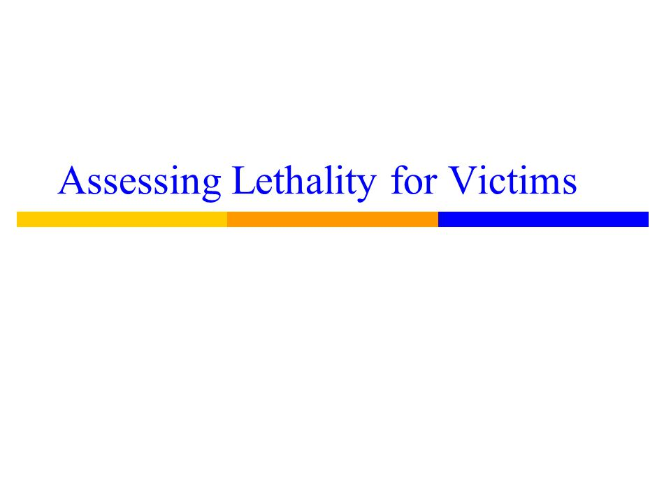 Assessing Lethality for Victims