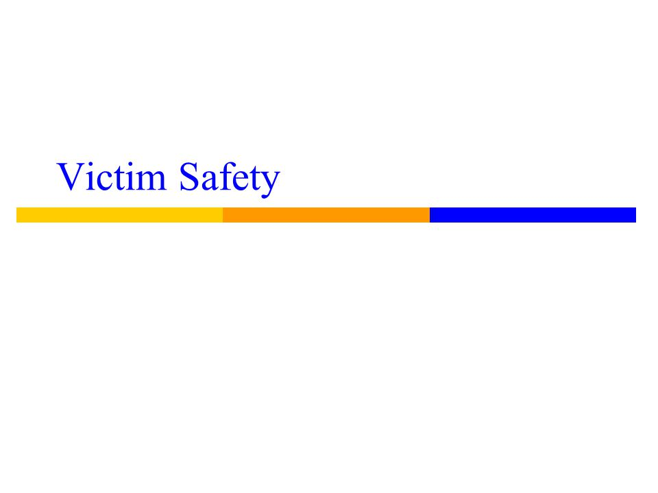 Victim Safety