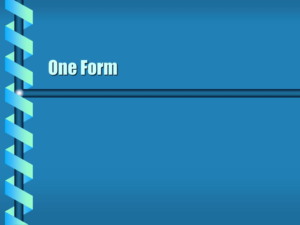 One Form