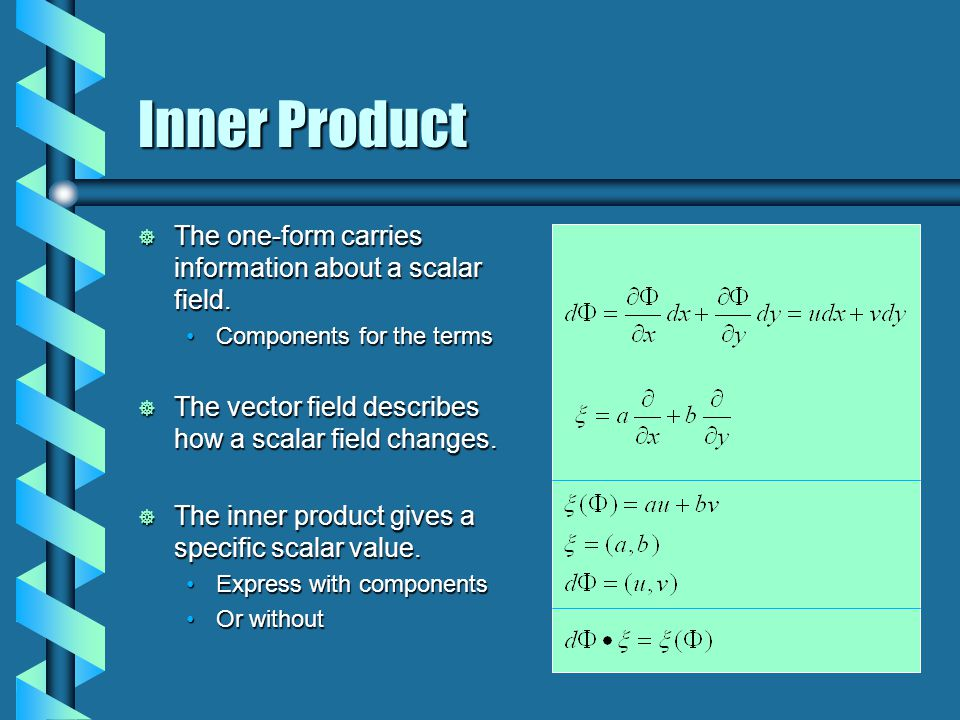 Inner Product  The one-form carries information about a scalar field.