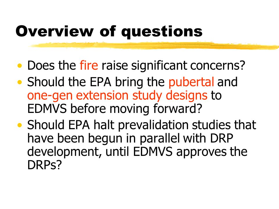 Overview of questions Does the fire raise significant concerns.