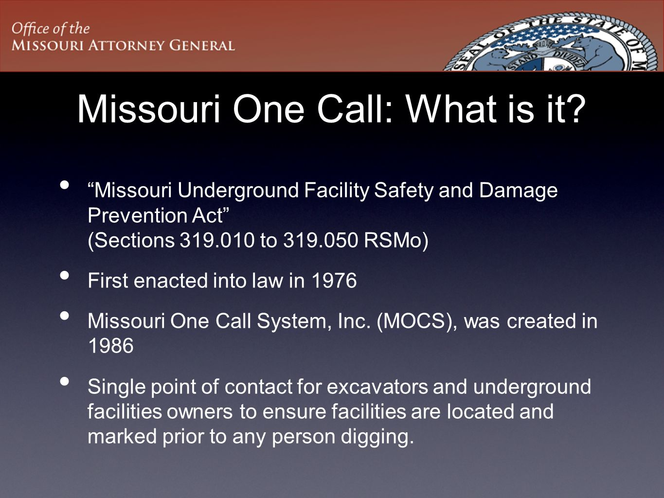 What does the AGO have to do with One Call? Educate Investigate Enforce