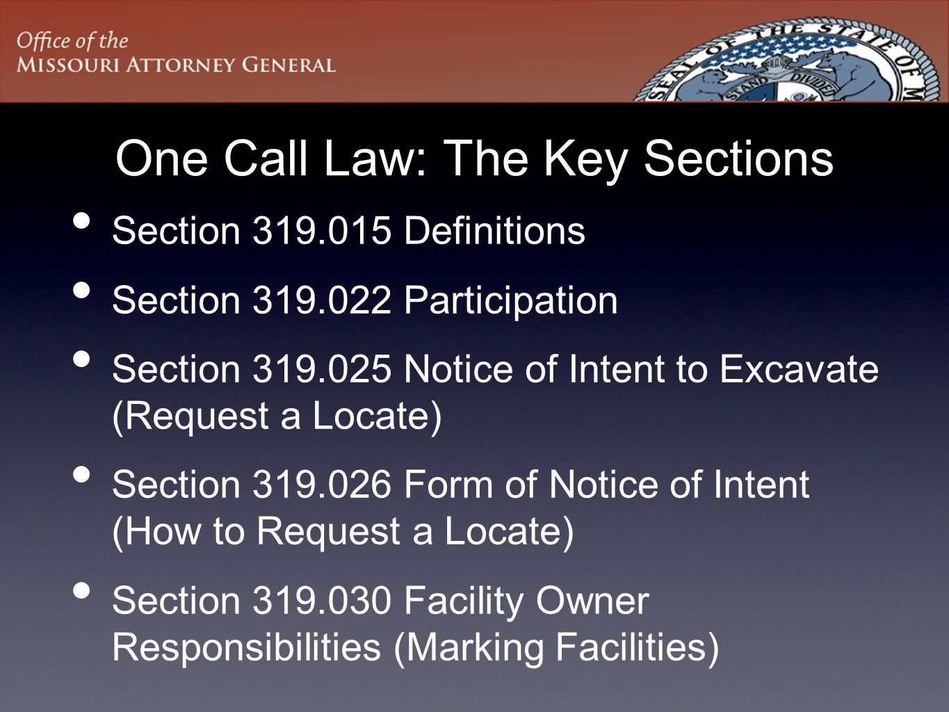 Key Sections: Section 319.026 NEW to 2015.026.6: If an excavator is unable to begin the excavation within ten working days as described in the request, the excavator shall make a relocate request before beginning the excavation.