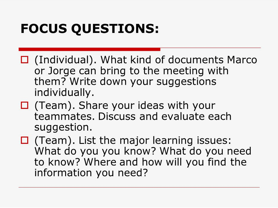 FOCUS QUESTIONS:  (Individual). What kind of documents Marco or Jorge can bring to the meeting with them? Write down your suggestions individually. 