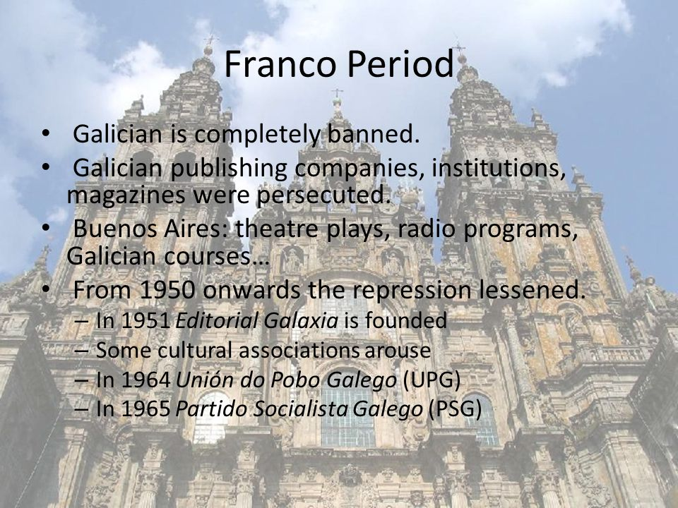 Franco Period Galician is completely banned.