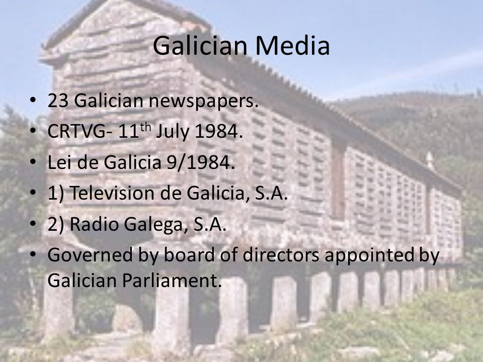 Galician Media 23 Galician newspapers. CRTVG- 11 th July 1984.