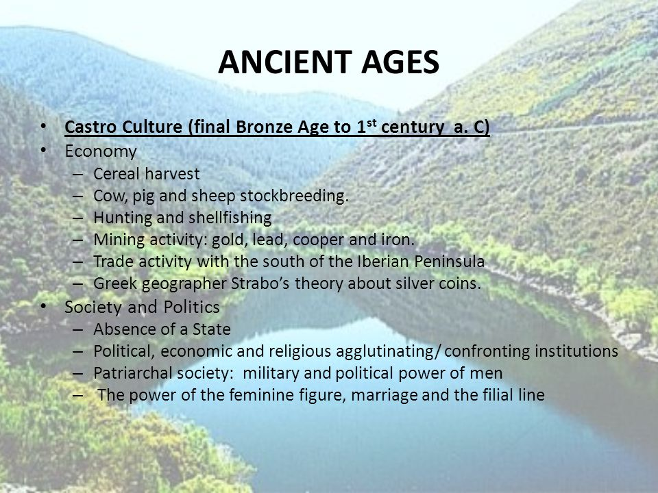 ANCIENT AGES Castro Culture (final Bronze Age to 1 st century a.