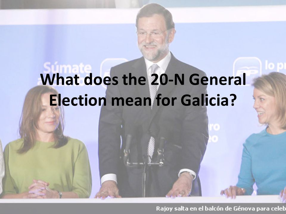 What does the 20-N General Election mean for Galicia