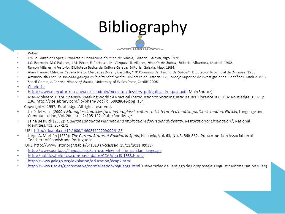 Bibliography Rubén Emilio González López, Grandeza e Decadencia do reino de Galicia, Editorial Galaxia, Vigo 1978. J.C. Bermejo, M.C Pallares, J.M. Pé