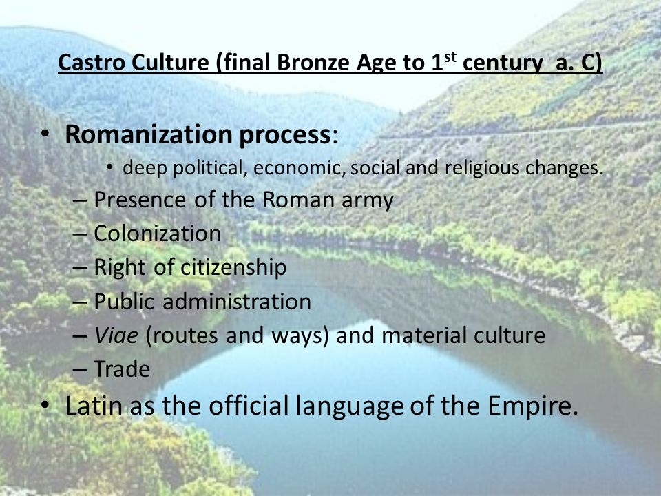 Castro Culture (final Bronze Age to 1 st century a.
