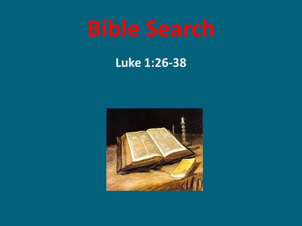 Bible Search Luke 1:26-38