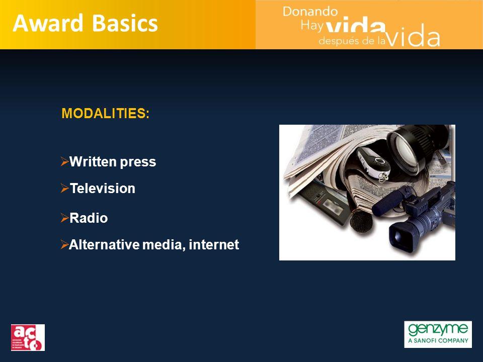 Award Basics MODALITIES:  Written press  Radio  Television  Alternative media, internet