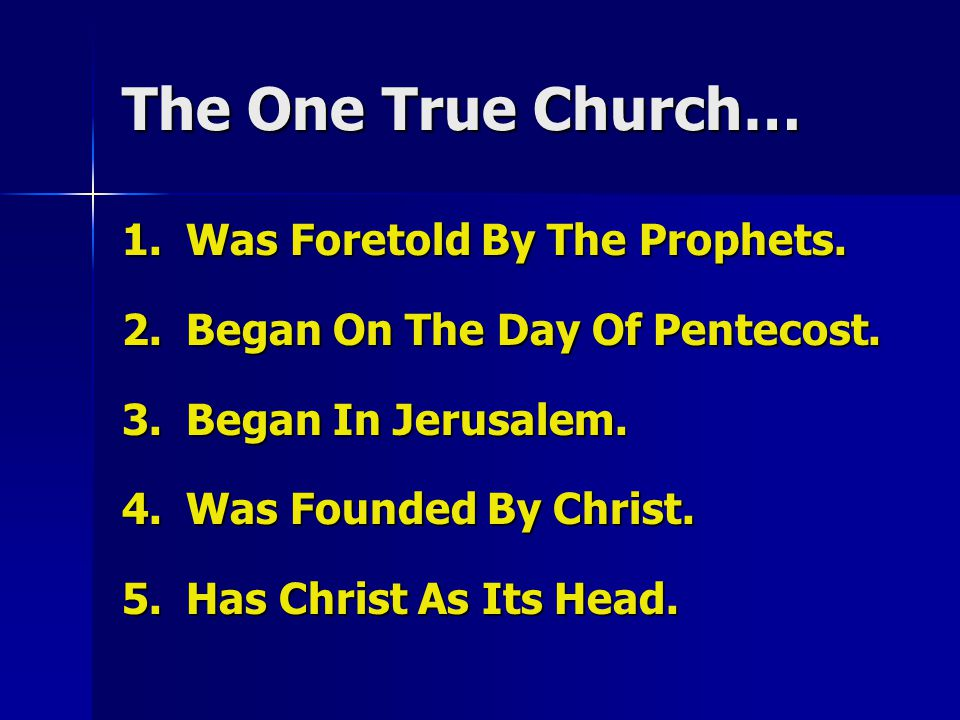 The One True Church… 1.Was Foretold By The Prophets.