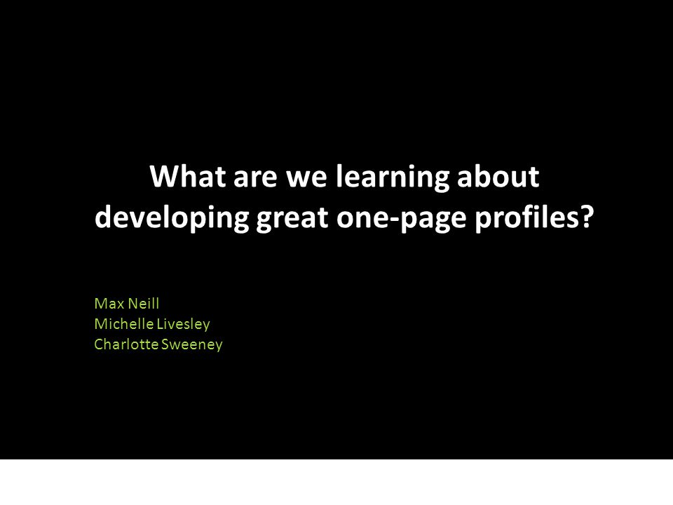 What are we learning about developing great one-page profiles.
