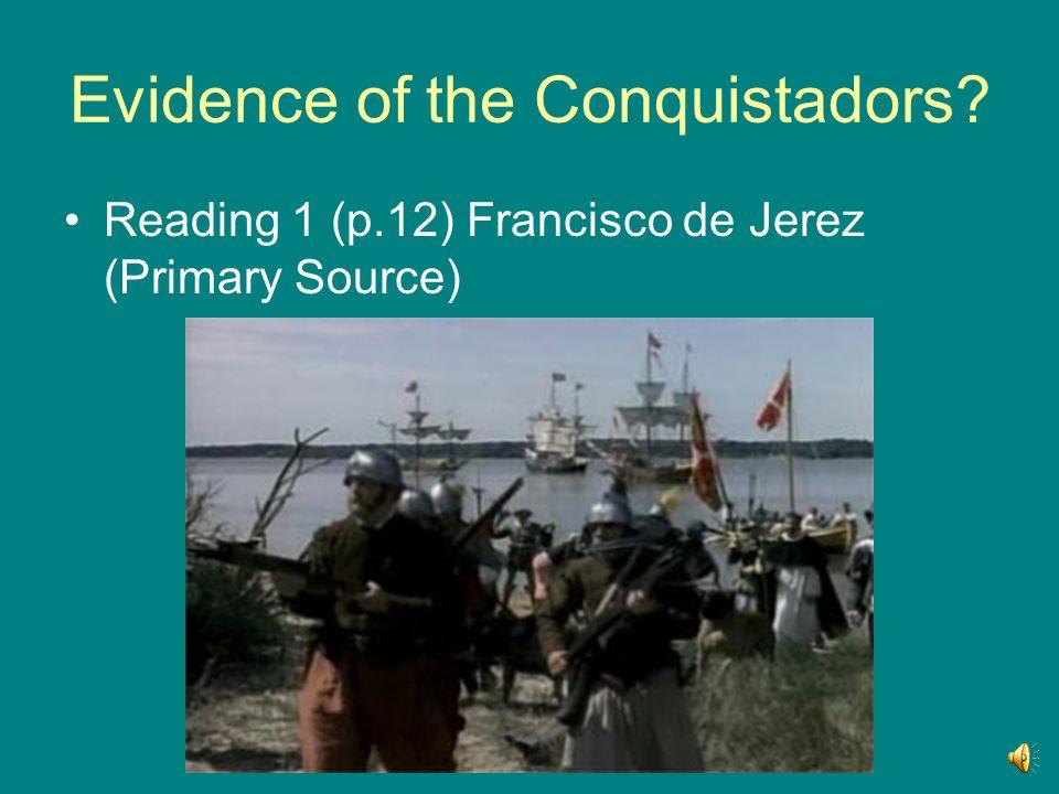 Evidence of the Conquistadors? Reading 1 (p.12) Francisco de Jerez (Primary Source)