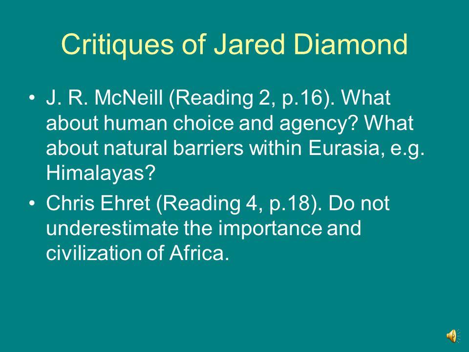 Critiques of Jared Diamond J.R. McNeill (Reading 2, p.16).