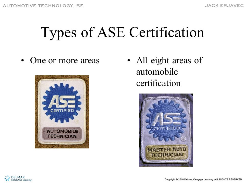 Types of ASE Certification One or more areasAll eight areas of automobile certification