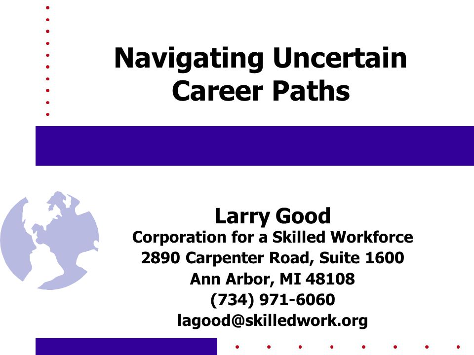 Corporation for a Skilled Workforce 2 Context for this Session  Career Navigation – Missing Link in Public Workforce Services  Ranks as one of great challenges for workers of all ages and incomes  Me, Inc. ; Free Agents for Life – no longer theory; now reality