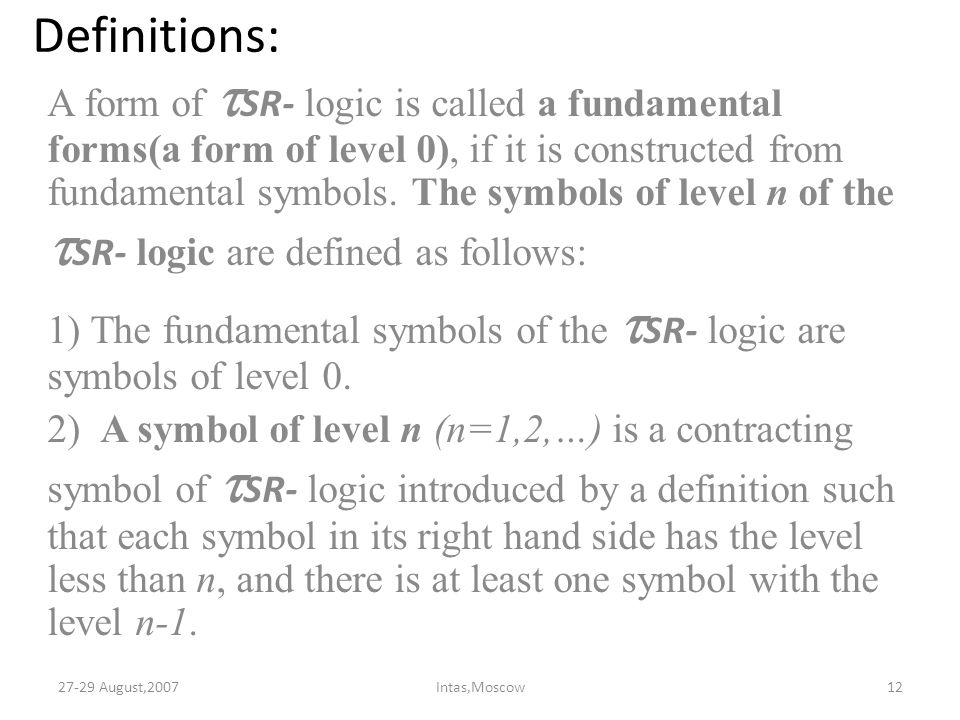 Definitions: A form of  SR- logic is called a fundamental forms(a form of level 0), if it is constructed from fundamental symbols.