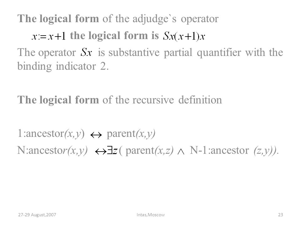 The logical form of the adjudge`s operator the logical form is The operator is substantive partial quantifier with the binding indicator 2.
