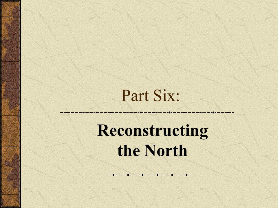 Part Six: Reconstructing the North