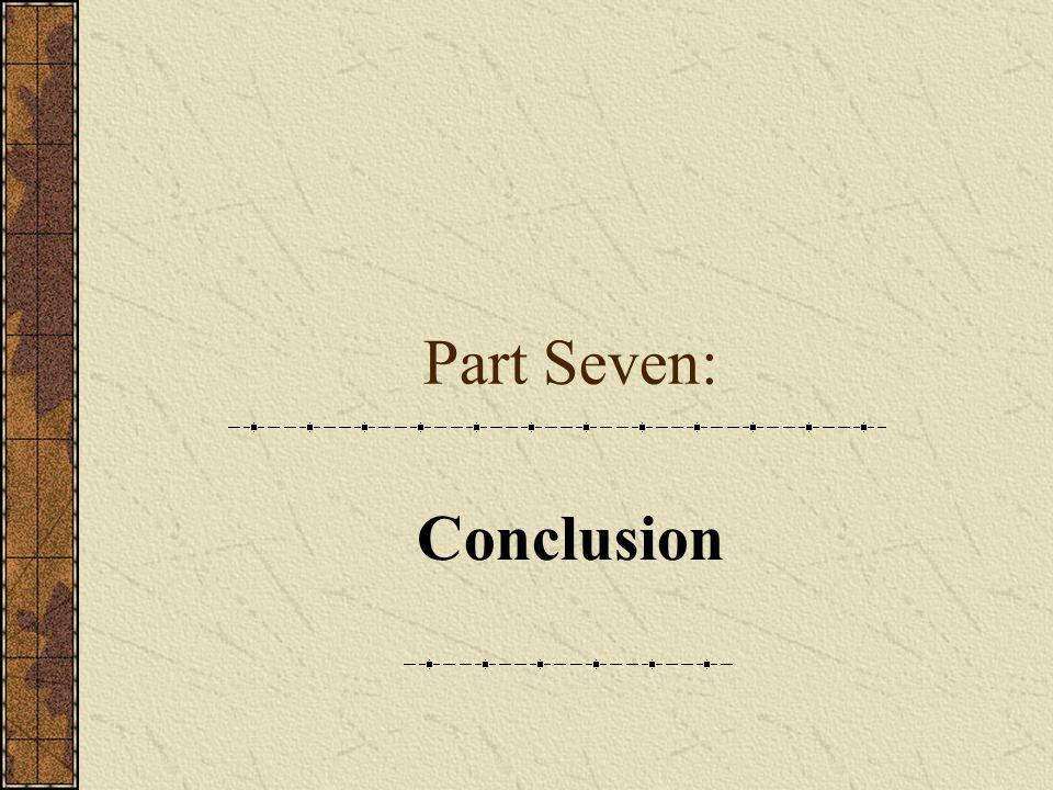 Part Seven: Conclusion
