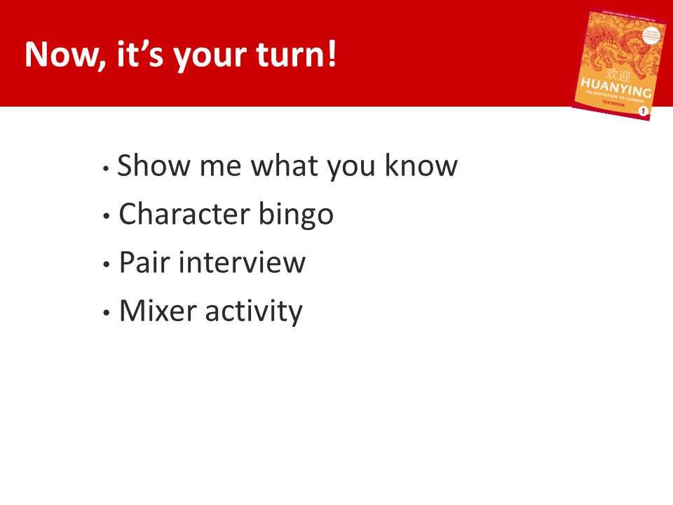 Now, it's your turn! Show me what you know Character bingo Pair interview Mixer activity