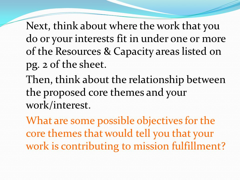 Next, think about where the work that you do or your interests fit in under one or more of the Resources & Capacity areas listed on pg.