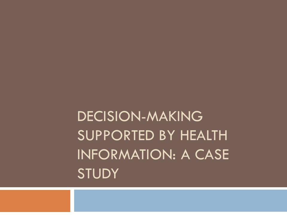 DECISION-MAKING SUPPORTED BY HEALTH INFORMATION: A CASE STUDY