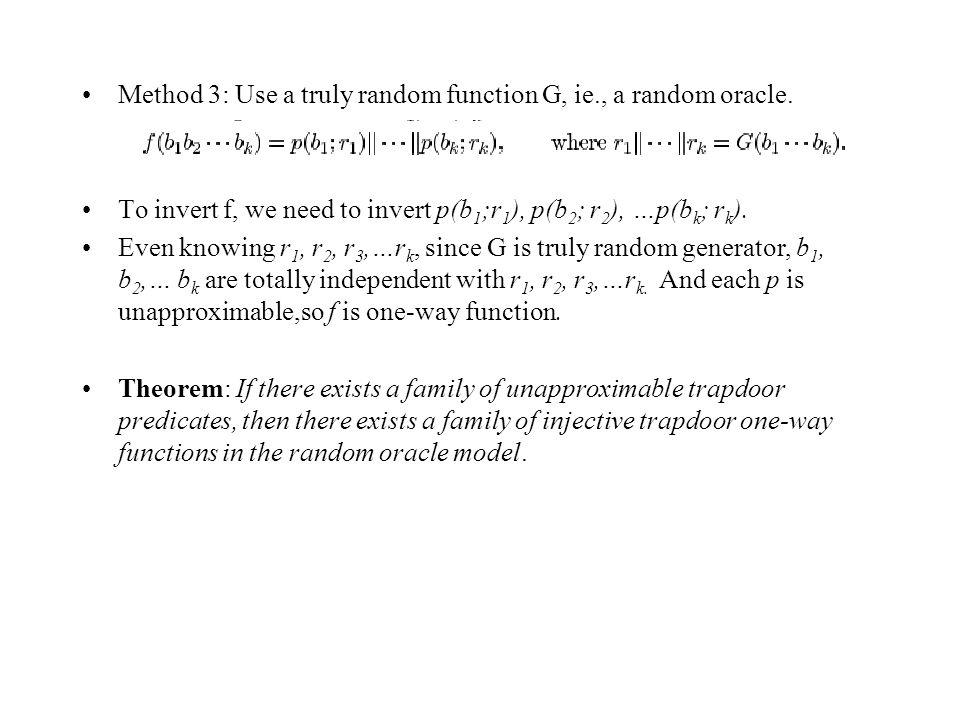 Method 3: Use a truly random function G, ie., a random oracle.