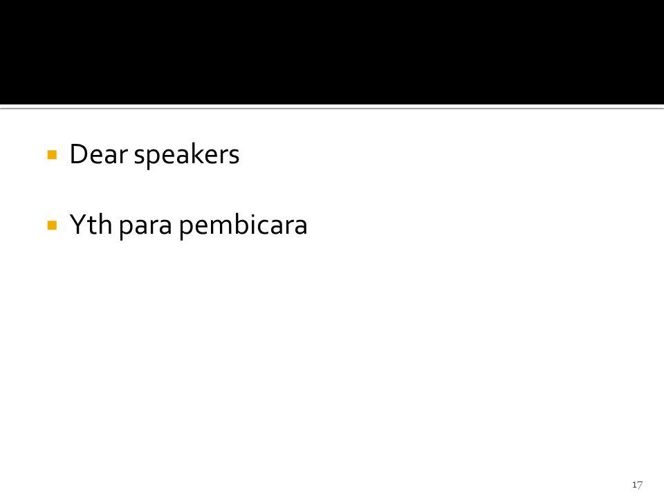  Dear speakers  Yth para pembicara 17