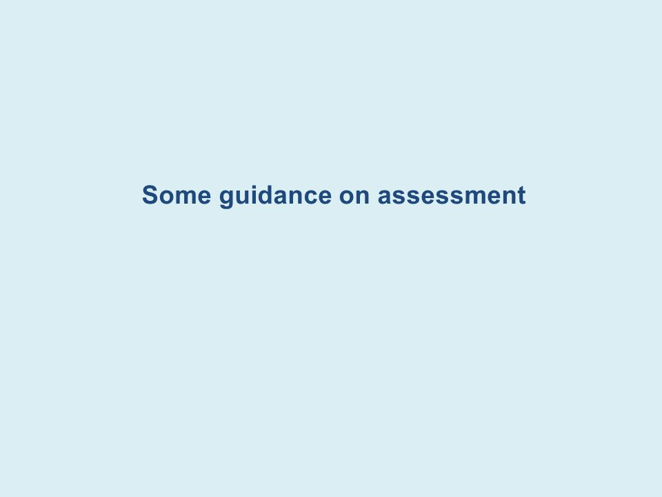 Some guidance on assessment