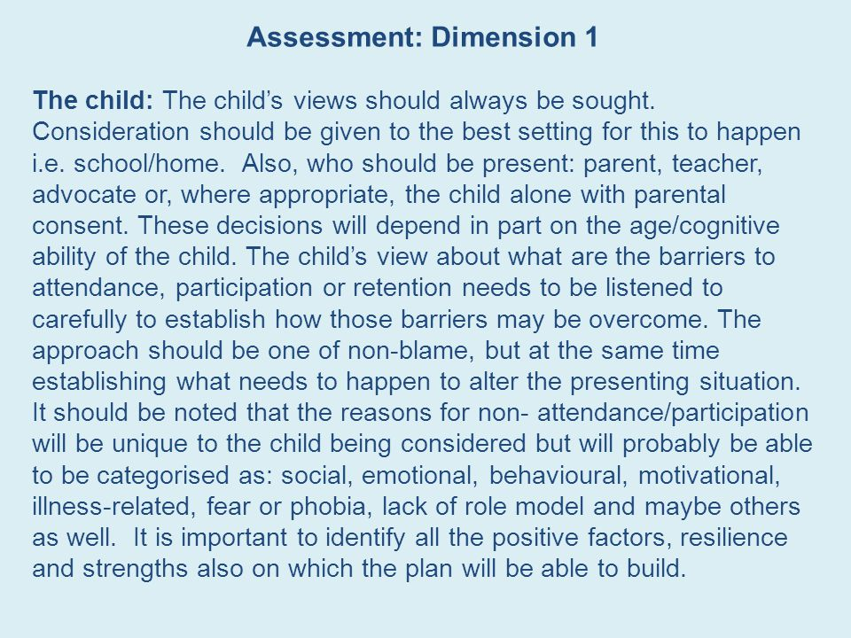 Assessment: Dimension 1 The child: The child's views should always be sought.