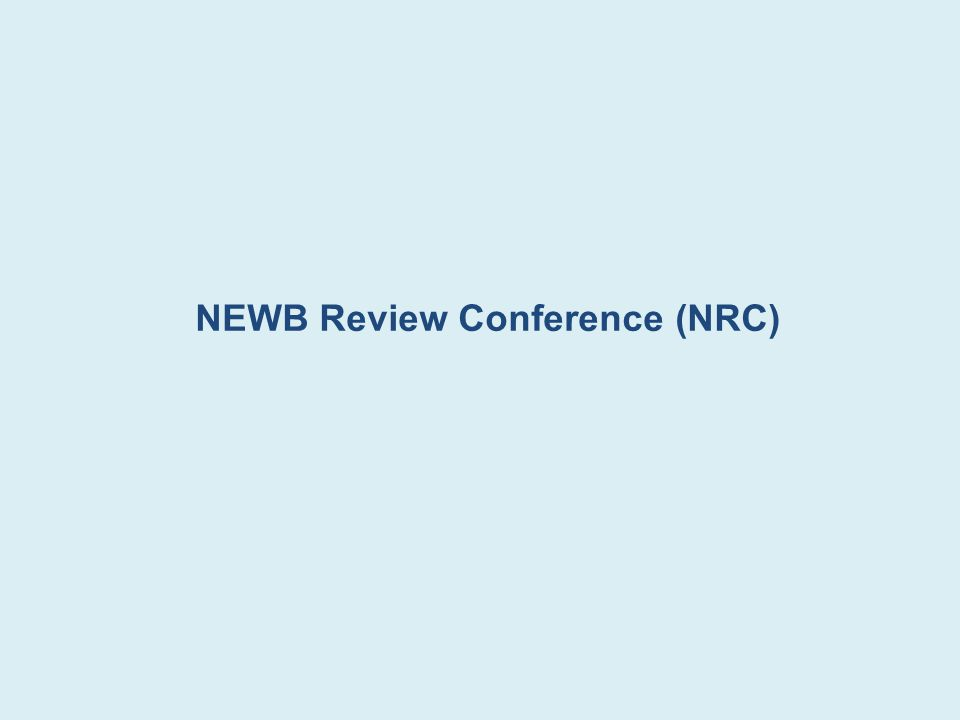 NEWB Review Conference (NRC)