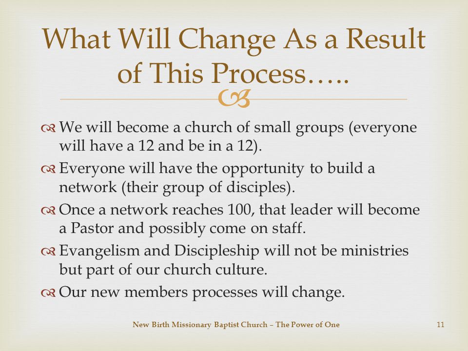   We will become a church of small groups (everyone will have a 12 and be in a 12).